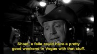 Dr Strangelove - A fella could have pretty good weekend in Vegas (Slim Pickens).jpg