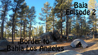 Episode 2 - Border to Bahia Los Angeles.jpg