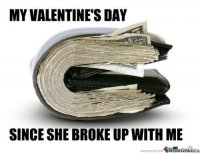 238990-My-Valentines-Day-Since-She-Broke-Up-With-Me.jpg