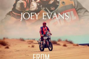 Joey Evans: Pain, Gain, and the Road from Para to Dakar