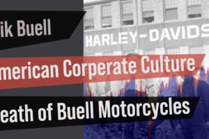 Corporate American Culture, Harley-Davidson & The Death of Buell Motorcycles
