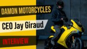 Baldy Interviews DAMON Motorcycles CEO Jay Giraud